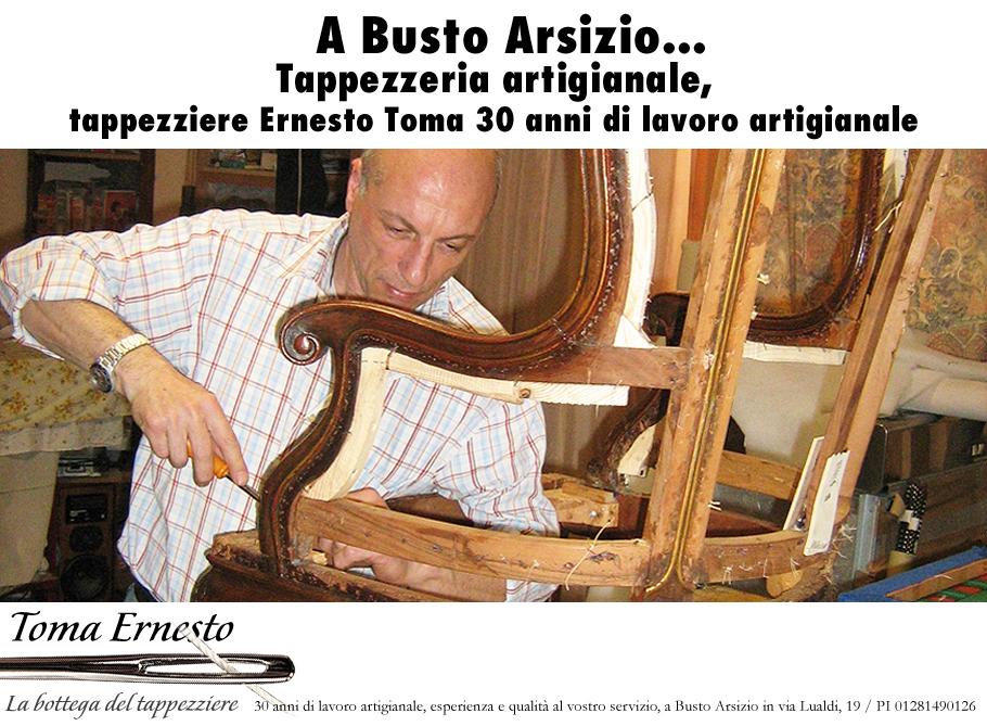 Tappezzeria artigianale zona CARDANO AL CAMPO, tappezziere Ernesto Toma 30 anni di lavoro artigianale